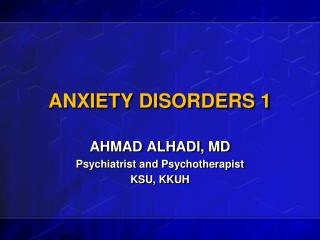 ANXIETY DISORDERS 1