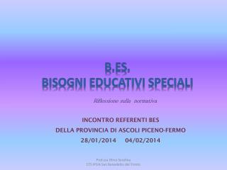 B.ES .  BISOGNI EDUCATIVI SPECIALI