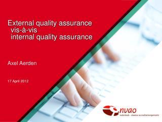 External quality assurance  vis-à-vis  internal quality assurance