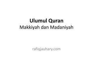 Ulumul  Quran Makkiyah dan Madaniyah
