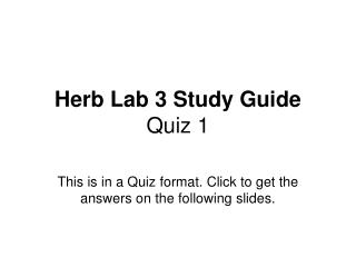 Herb Lab 3 Study Guide Quiz 1