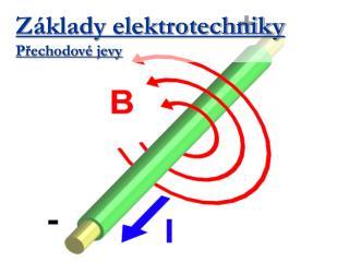Základy elektrotechniky Přechodové jevy