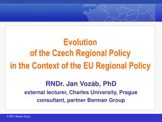 Evolution  of the Czech Regional Policy  in the Context of the EU Regional Policy