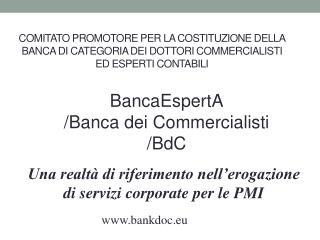 BancaEspertA /Banca dei Commercialisti / BdC