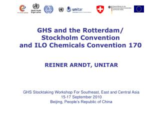 GHS and the Rotterdam/  Stockholm Convention  and ILO Chemicals Convention 170