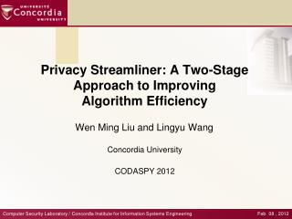 Privacy Streamliner: A Two-Stage Approach to Improving Algorithm Efficiency
