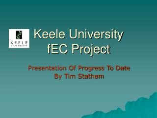 Keele University  fEC Project