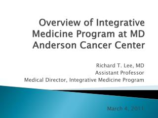 Overview of Integrative Medicine Program at MD Anderson Cancer Center