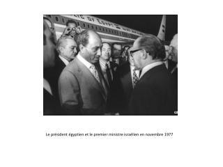 Le président égyptien et le premier ministre israélien en novembre 1977