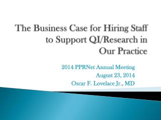 The Business Case for Hiring Staff to Support  QI/Research in  Our  Practice