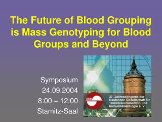 The Future of Blood Grouping is Mass Genotyping for Blood Groups and Beyond