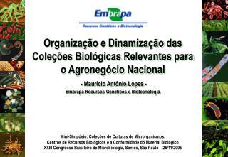 Organização e Dinamização das Coleções Biológicas Relevantes para o Agronegócio Nacional