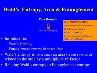 Wald's  Entropy, Area & Entanglement