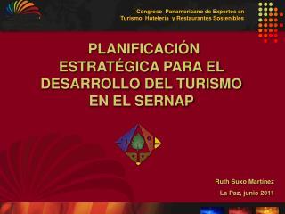 PLANIFICACIÓN  ESTRATÉGICA  PARA EL DESARROLLO DEL TURISMO  EN EL SERNAP