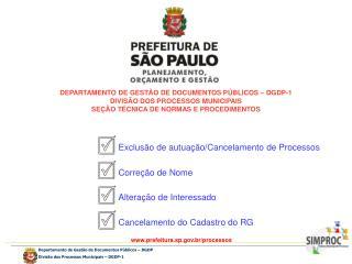 DEPARTAMENTO DE GESTÃO DE DOCUMENTOS PÚBLICOS – DGDP-1 DIVISÃO DOS PROCESSOS MUNICIPAIS