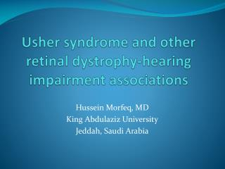 Usher syndrome and other retinal dystrophy-hearing  impairment  associations