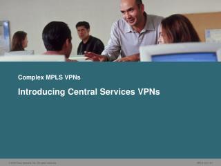 Complex MPLS VPNs