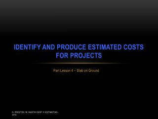 Identify and produce estimated costs for projects