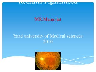 Retinitis Pigmentosa MR.Manaviat Yazd university of Medical sciences 2010