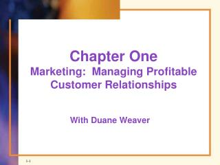 Chapter One Marketing:  Managing Profitable Customer Relationships