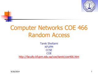 Computer Networks COE 466 Random Access