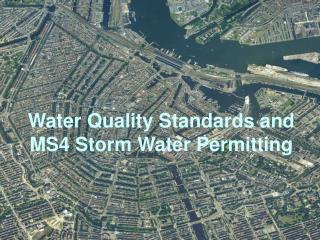 Water Quality Standards and  MS4 Storm Water Permitting