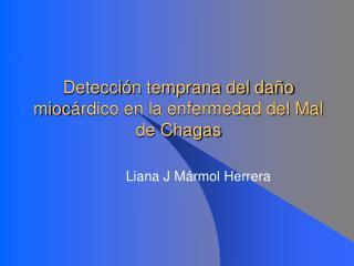 Detecci ó n temprana del daño mioc á rdico en la enfermedad del Mal de Chagas