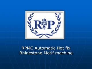 RPMC Automatic Hot fix Rhinestone Motif machine