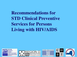 Recommendations for STD Clinical Preventive Services for Persons Living with HIV/AIDS