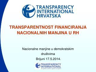 TRANSPARENTNOST FINANCIRANJA  NACIONALNIH MANJINA U RH