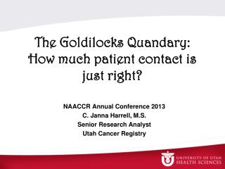 The Goldilocks Quandary:  How much patient contact is just right?