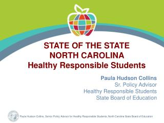 Paula Hudson Collins Sr. Policy Advisor Healthy Responsible Students  State Board of Education