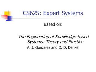 CS62S: Expert Systems