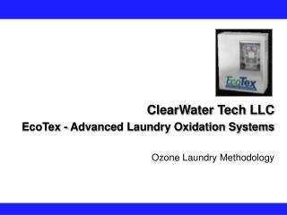 ClearWater Tech LLC EcoTex - Advanced Laundry Oxidation Systems Ozone Laundry Methodology