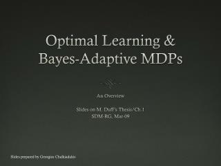 Optimal Learning & Bayes -Adaptive  MDPs
