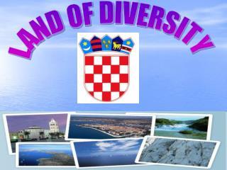 LAND OF DIVERSITY
