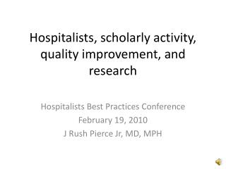 Hospitalists, scholarly activity, quality improvement, and research
