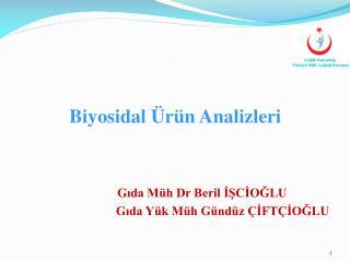 Biyosidal Ürün Analizleri                  Gıda Müh Dr Beril İŞCİOĞLU