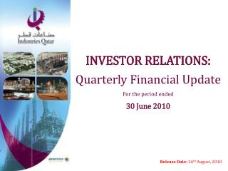 INVESTOR RELATIONS: Quarterly Financial Update For the period ended 30 June 2010