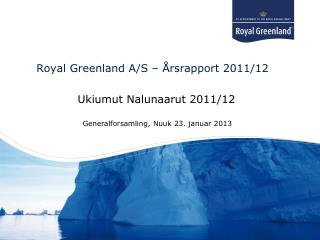 Royal Greenland A/S – Årsrapport 2011/12