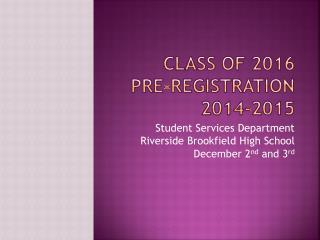 Class  of 2016 PRE-REGISTRATION  2014-2015