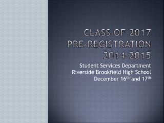 Class of 2017 PRE-REGISTRATION  2014-2015