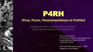 P4RH  ( Puso ,  Puson ,  Pananampalataya  at  Pulitika )