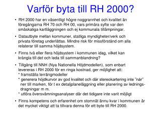 Varför byta till RH 2000?