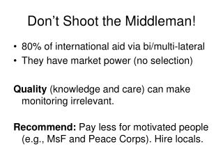 Don't Shoot the Middleman!