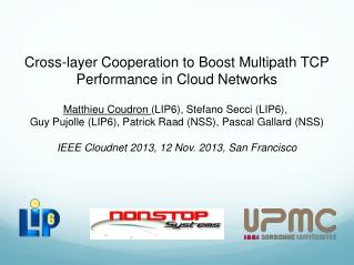 Cross-layer  Cooperation  to  Boost Multipath  TCP Performance in Cloud Networks