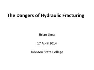 The Dangers of Hydraulic Fracturing