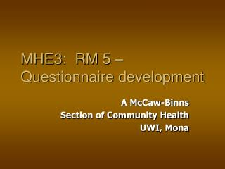 MHE3:  RM 5 – Questionnaire development