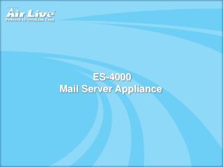 ES-4000 Mail Server Appliance