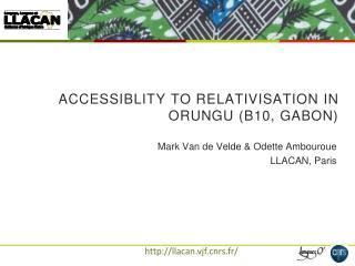 Accessiblity  to  relativisation  in Orungu (B10, Gabon)